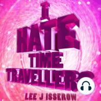 I Hate Time Travelers