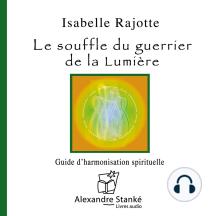 Souffle du guérrier de la lumière: Guide d'harmonisation spirituelle