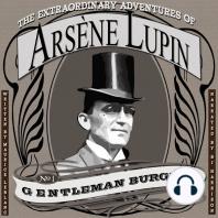 The Extraordinary Adventures of Arsène Lupin, Gentleman Burglar