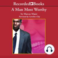 A Man Most Worthy