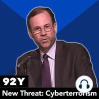 The New Threat: Cyberterrorism With Stephen J. Adler, Frank Cilluffo, Marc Gordon, Michael Mcconnell, Mike Sheehan