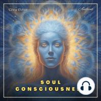 Soul Consciousness