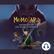 Xander and the Lost Island of Monsters: Momotaro, Book 1