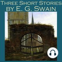 Three Short Stories by E. G. Swain