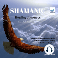 Shamanic Healing Journeys: Connecting With Spirit