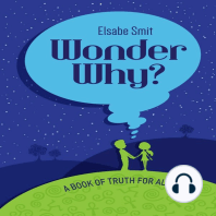 Wonder Why? A Book Of Truth For All Ages