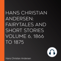 Hans Christian Andersen: Fairytales and Short Stories Volume 6, 1866 to 1875