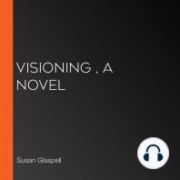 Visioning , A Novel