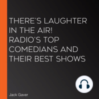 There's Laughter in the Air! Radio's Top Comedians and Their Best Shows