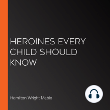 Heroines Every Child Should Know