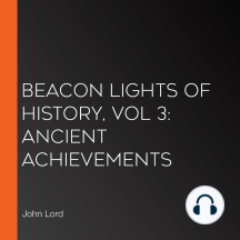 Beacon Lights of History, Vol 3: Ancient Achievements