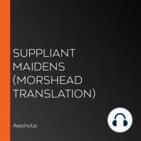 Suppliant Maidens (Morshead Translation)