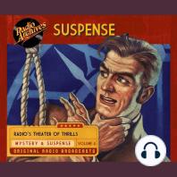 Suspense, Vol. 4: Radio's Theatre of Thrills
