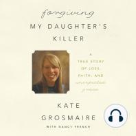Forgiving My Daughter's Killer
