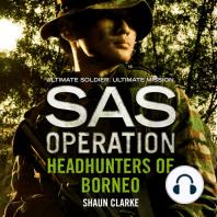 Headhunters of Borneo (SAS Operation)