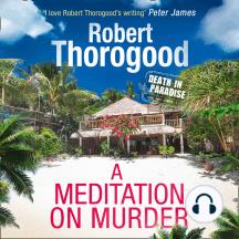 A Meditation On Murder: A Death in Paradise Novel