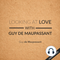 Looking at Love With Guy de Maupassant