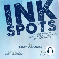 Ink Spots: Collected Writings on Story Structure, Filmmaking, and Craftsmanship