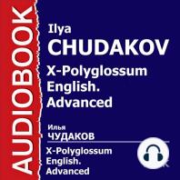X-Polyglossum English. Курс уровня Advanced