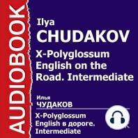 X-Polyglossum English. Английский в дороге. Курс уровня Intermediate