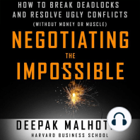 Negotiating the Impossible: How to Break Deadlocks and Resolve Ugly Conflicts Without Money or Muscle