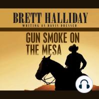 Gun Smoke on the Mesa