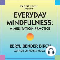 Everyday Mindfulness - A Meditation Practice