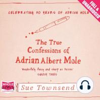 The True Confessions of Adrian Albert Mole