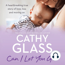 Can I Let You Go?: A heartbreaking true story of love, loss and moving on