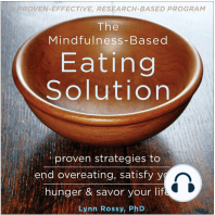 The Mindfulness-Based Eating Solution: Proven Strategies to End Overeating, Satisfy Your Hunger, and Savor Your Life
