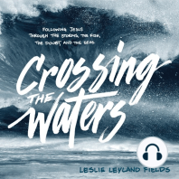 Crossing the Waters: Following Jesus Through the Storms, the Fish, and the Seas