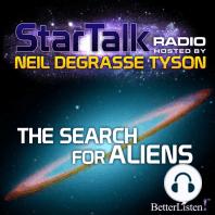 The Search for Aliens: Star Talk Radio