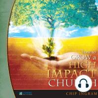 How to Grow a High Impact Church: Volume 1