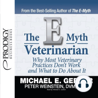 The E-Myth Veterinarian: Why Most Veterinary Practices Don't Work and What to Do About It