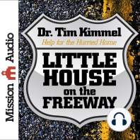 Little House on the Freeway: Help for the Hurried Home