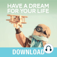 Have a Dream for Your Life: Keys to Successfully Fulfilling God's Purpose for You