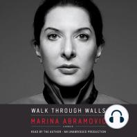Walk Through Walls: Becoming Marina Abramovic