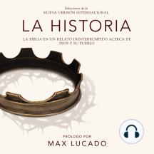 La Historia NVI, audio descargable: La Biblia en un relato ininterrumpido acerca de Dios y su pueblo