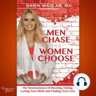 Men Chase, Women Choose: The Neuroscience of Meeting, Dating, Losing Your Mind, and Finding True Love