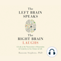 Left Brain Speaks and the Right Brain Laughs: A Look at the Neuroscience of Innovation & Creativity in Art, Science, & Life
