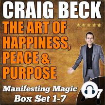 The Art of Happiness, Peace & Purpose: Manifesting Magic Complete Box Set