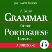 A Brief Grammar of the Portuguese Language