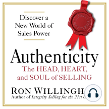 Authenticity: The Head, Heart, and Soul of Selling