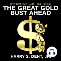 How to Survive (and Thrive) During the Great Gold Bust Ahead