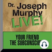 Your Friend the Subconscious