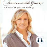 Divorce with Grace: A Book of Hope and Healing