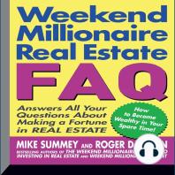 Weekend Millionaire's Real Estate FAQ