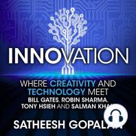 Innovation: Where Creativity and Technology Meet