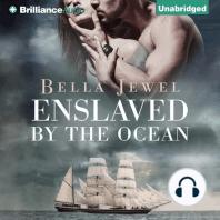 Enslaved by the Ocean