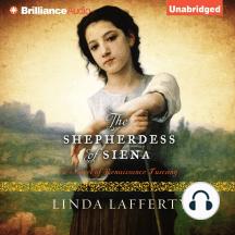 The Shepherdess of Siena: A Novel of Renaissance Tuscany